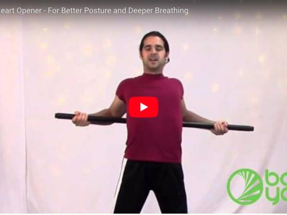 Bo Yoga : Heart Opener - For Better Posture and Deeper Breathing