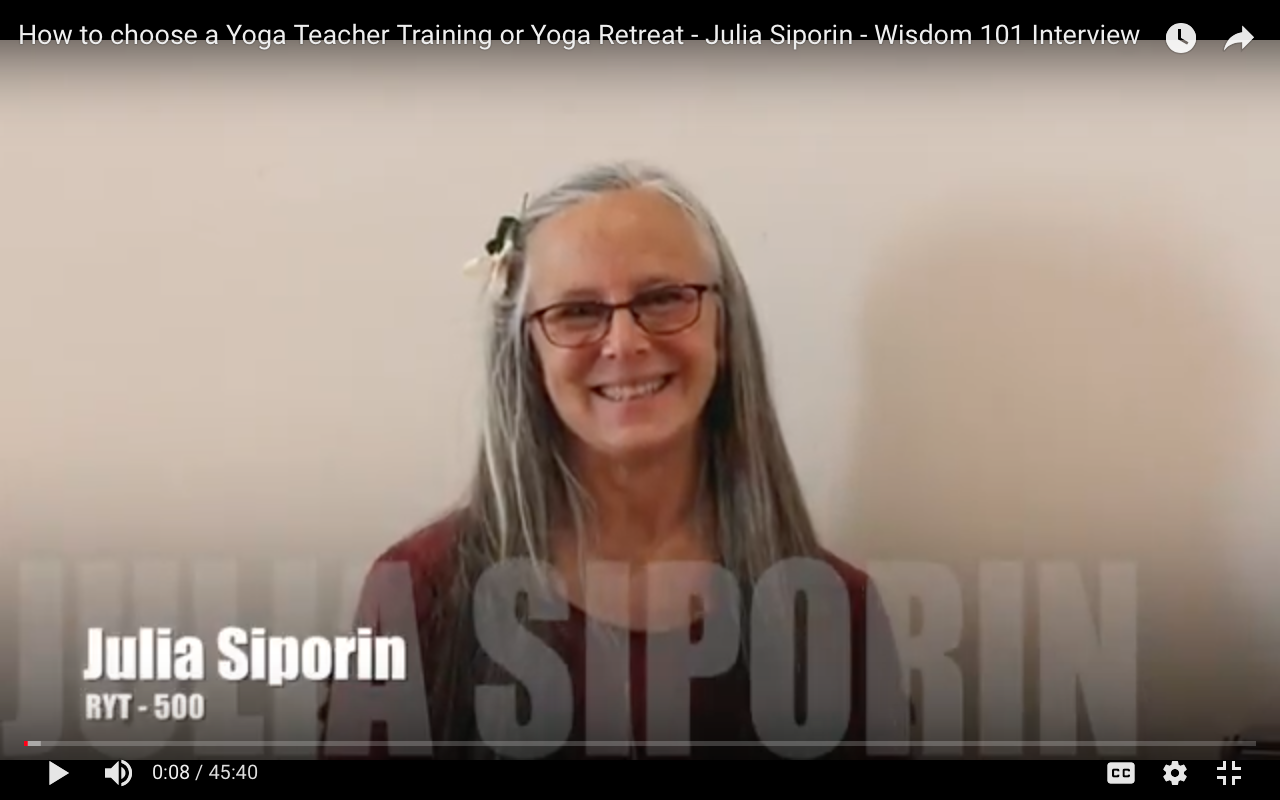 How to choose a Yoga Teacher Training or Yoga Retreat - Julia Siporin - Wisdom 101 Interview
