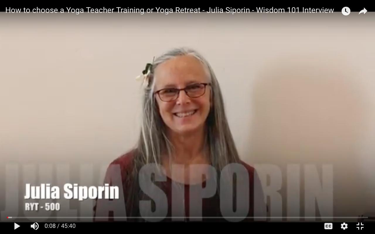 How to choose a Yoga Teacher Training or Yoga Retreat - Julia Siporin - Wisdom 101 Interview