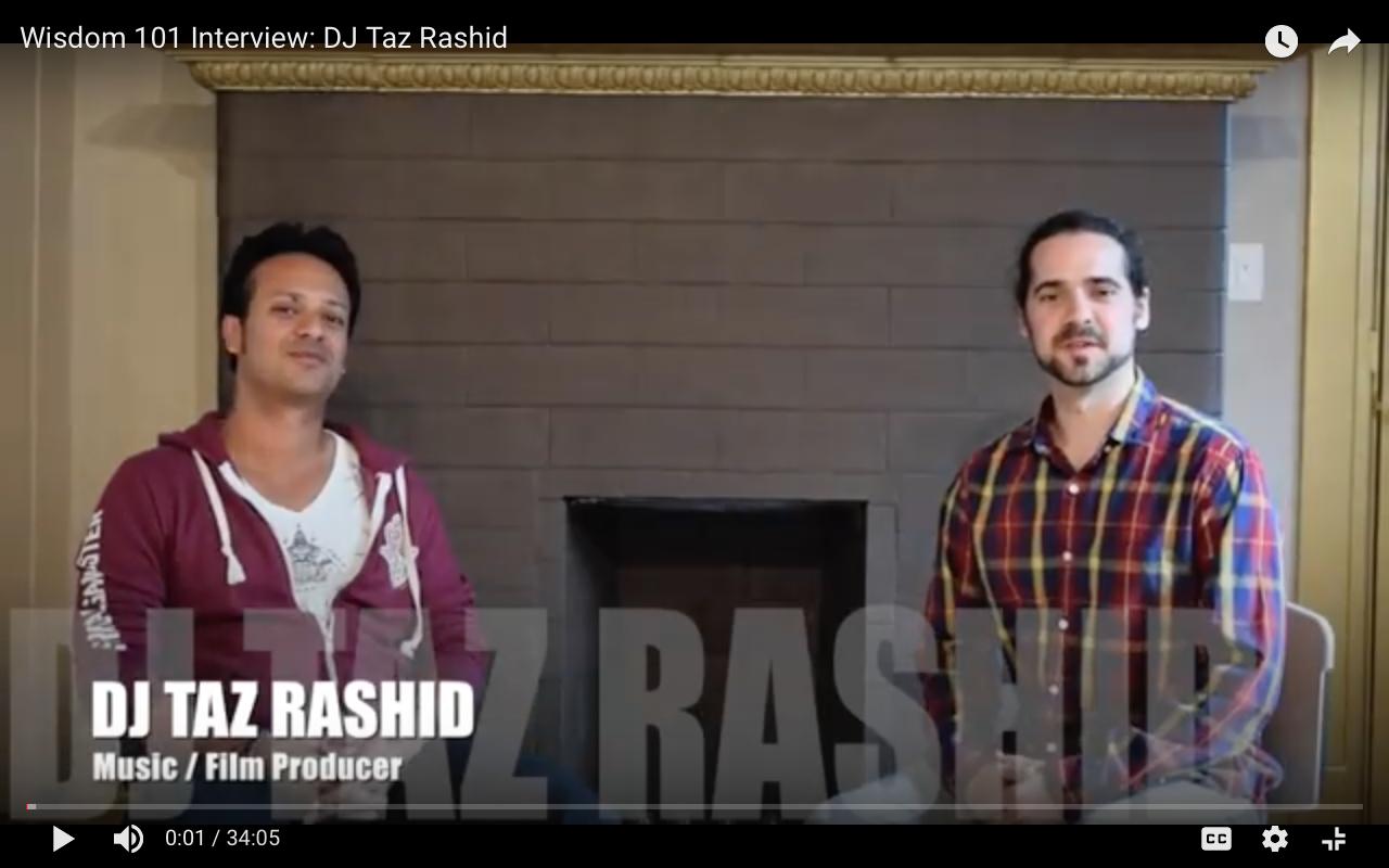 Wisdom 101 Interview: DJ Taz Rashid